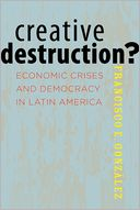 download Creative Destruction? : Economic Crises and Democracy in Latin America book
