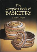 The Complete Book of Basketry by Dorothy Wright: Book Cover