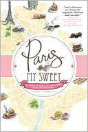 Paris, My Sweet by Amy Thomas: NOOK Book Cover