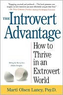 The Introvert Advantage: How to Thrive in an Extrovert World by Marti Olsen Laney
