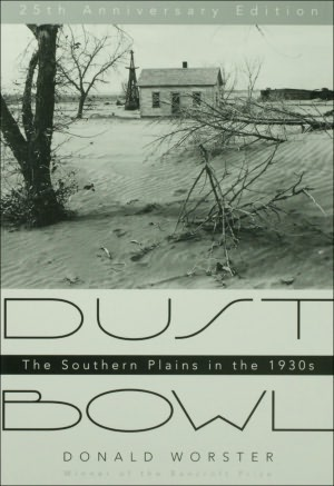 Dust Bowl: The Southern Plains in the 1930s (25th Anniversary Edition)