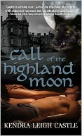 Call of the Highland Moon by Kendra Leigh Castle: NOOK Book Cover