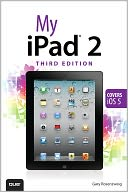 My iPad 2 (covers iOS 5) by Gary Rosenzweig: Book Cover