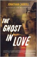 The Ghost in Love by Jonathan Carroll: Book Cover