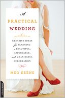 download A Practical Wedding : Creative Ideas for Planning a Beautiful, Affordable, and Meaningful Celebration book
