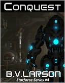 Conquest by B. V. Larson: NOOK Book Cover