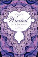 WASTED by Jack Jackson: Book Cover
