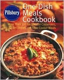 download Pillsbury One-Dish Meals Cookbook : More Than 300 Recipes for Casseroles, Skillet Dishes and Slow-Cooker Meals book