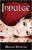 Indulge, a Paranormal Romance (Warm Delicacy Series, Book 2) by Megan Duncan: NOOK Book Cover