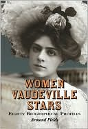 download Women Vaudeville Stars : Eighty Biographical Profiles book