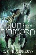 The Hunt of the Unicorn by C.C. Humphreys: Book Cover