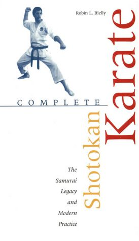 Free audio books online no download Complete Shotokan Karate: History, Philosophy, and Practice iBook MOBI PDB by Robin L. Rielly