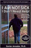 I Am Not Sick, I Don't Need Help! by Xavier Amador: Book Cover