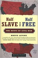 Half Slave and Half Free by Bruce Levine: Book Cover
