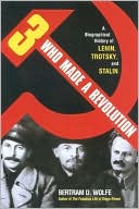 download Three Who Made a Revolution : A Biographical History of Lenin, Trotsky and Stalin book