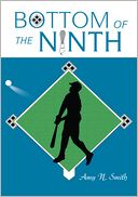 Bottom of the Ninth by Amy Smith: NOOK Book Cover