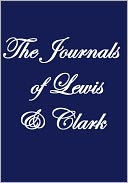 The Journals of Lewis and Clark by Meriwether Lewis: NOOK Book Cover