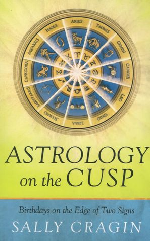 Astrology on the Cusp: Birthdays on the Edge of Two Signs