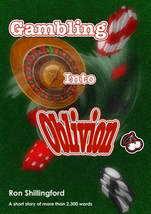 Gambling Into Oblivion [NOOK Book]