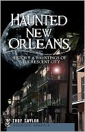 Haunted New Orleans (LA) by Troy Taylor: NOOK Book Cover