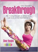 download Shea Vaughn's Breakthrough : The 5 Living Principles to Defeat Stress, Look Great, and Find Total Well-being book
