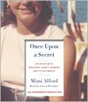 Once Upon a Secret by Mimi Alford: CD Audiobook Cover