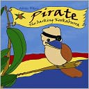 Pirate - The Barking Kookaburra by Adrian Plitzco: Book Cover