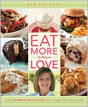 Eat More of What You Love by Marlene Koch: Book Cover