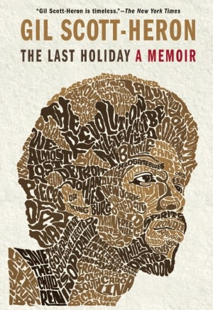 Full text book downloads The Last Holiday: A Memoir by Gil Scott Heron 9780802129017 CHM ePub FB2 in English