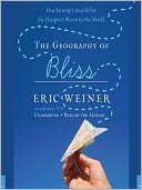 The Geography of Bliss by Eric Weiner: Audio Book Cover