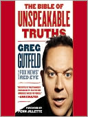 The Bible of Unspeakable Truths by Greg Gutfeld: Audio Book Cover