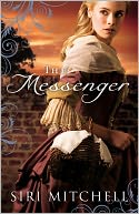 The Messenger by Siri Mitchell: Book Cover