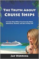 The Truth about Cruise Ships by Jay Herring: Book Cover