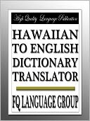 Hawaiian to English Dictionary Translator by FQ Language Group: NOOK Book Cover