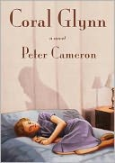 Coral Glynn by Peter Cameron: Book Cover