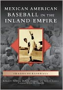 Mexican American Baseball in the Inland Empire, California (Images of Baseball Series) by Richard A. Santillan: Book Cover