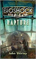 BioShock by John Shirley: Book Cover