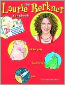 The Laurie Berkner Songbook by Laurie Berkner: Book Cover