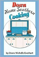 Down Home Southern Cooking by Dawn Everhart: Book Cover