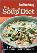 Good Housekeeping The Amazing Soup Diet by The Editors of Good Housekeeping: NOOK Book Cover
