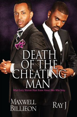 Textbooks download pdf free Death of the Cheating Man: What Every Woman Must Know About Men Who Stray 9781593093990 by Maxwell Billieon, Ray J PDF iBook MOBI