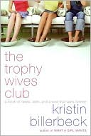 The Trophy Wives Club (Trophy Wives Series #1) by Kristin Billerbeck: Book Cover