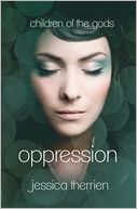 Oppression: Children of the Gods, Book 1