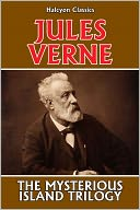 The Mysterious Island Trilogy by Jules Verne by Jules Verne: NOOK Book Cover
