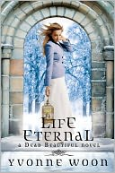 Life Eternal (Dead Beautiful Series #2)