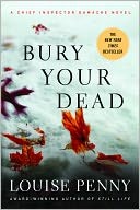 Bury Your Dead (Armand Gamache Series #6) by Louise Penny: NOOK Book Cover