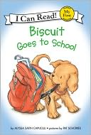 Biscuit Goes to School (My First I Can Read Series) by Alyssa Satin Capucilli: NOOK Kids Read to Me Cover