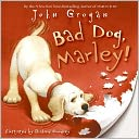 Bad Dog, Marley! (Marley Series) by John Grogan: NOOK Kids Read and Play Cover