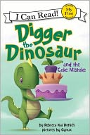 Digger the Dinosaur and the Cake Mistake by Rebecca Kai Dotlich: NOOK Kids Read to Me Cover