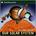 Our Solar System (Revised Edition) by Seymour Simon: NOOK Kids Cover